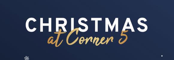 Christmas at Corner 5